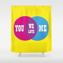 You. Me. We Love. Shower Curtain