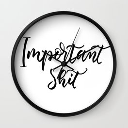 Important shit - black letters Wall Clock