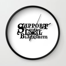 Support Your Local Blacksmith Wall Clock