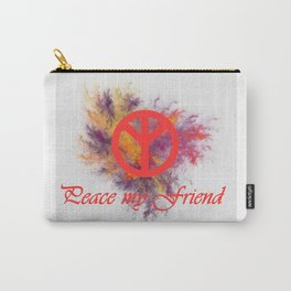 peace my friend Carry-All Pouch