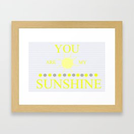 You are my Sunshine Framed Art Print