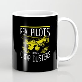 Real Pilots Are Crop Dusters AG Pilot Coffee Mug