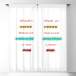 Need a coffee because parenting is too hard Blackout Curtain