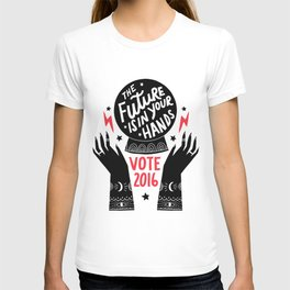 The Future is in Your Hands T-shirt