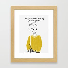 You Fit Me Better Than My Favorite Sweater Framed Art Print