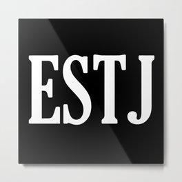 ESTJ Personality Type Metal Print