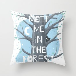 Meet me in the forest Throw Pillow