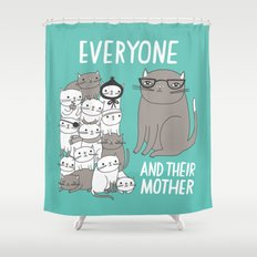 Everyone And Their Mother Shower Curtain