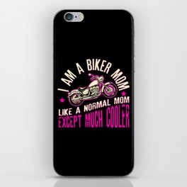 I Am A Biker Mom T-Shirt -Motorcyle Riding Gift For Womens iPhone Skin