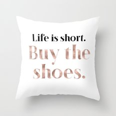 Rose gold beauty - life is short, buy the shoes Throw Pillow