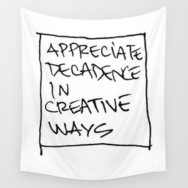 Decadence in Creative Ways Wall Tapestry