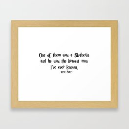 HarryPotter - He Was the Bravest Man I've Ever Known quote - HarryPotter Framed Art Print