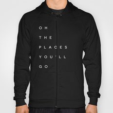 The Places You'll Go I Hoody