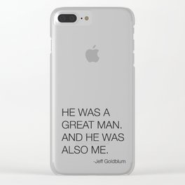 Jeff Goldblum Great Man Quote Clear iPhone Case