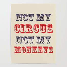 NOT MY CIRCUS NOT MY MONKEYS (Color) Poster