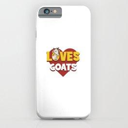 Love Goats Funny Rancher Gift Humor Herder Farmer Kid iPhone Case