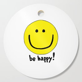 Be Happy Smiley Face Cutting Board