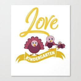 I Love My Kindergarten Turkeys Canvas Print