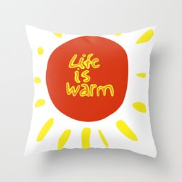 life is Throw Pillow