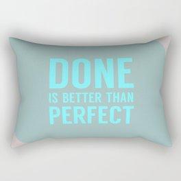 Done is Better than Perfect Rectangular Pillow