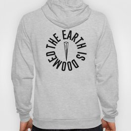 The Earth is Doomed Wooden Stake Graphic Hoody