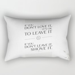 If you don't love it… A PSA for stressed creatives Rectangular Pillow