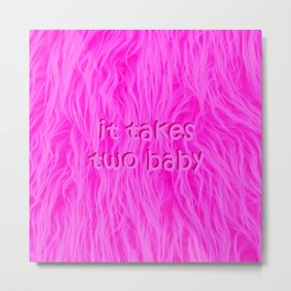 it takes two baby | fluffy Metal Print