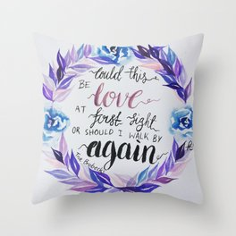 """Lyrics from The Brobecks, """"Could this be love at first sight..."""" Throw Pillow"""