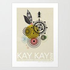 Kay Kay and His Weathered Underground Art Print