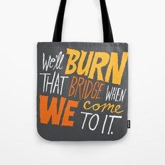 Burning Bridges v.2 Tote Bag