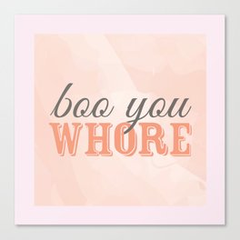 Boo You Whore-Mean Girls Canvas Print