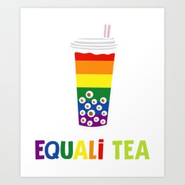 Equali-Tea Boba Bubble Tea LGBT Rainbow Pride Art Print