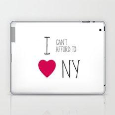 I Can't Afford To Love NY Laptop & iPad Skin
