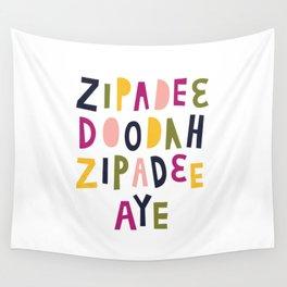 Zipadeedoodah Zipadeeaye Wall Tapestry