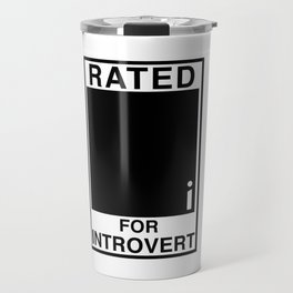 Rated i for Introvert Travel Mug