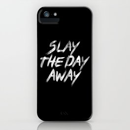 Slay The Day Away Dirty Vintage Brush Typography iPhone Case