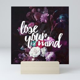 Lose your mind Mini Art Print