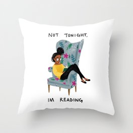 Not Tonight, I'm Reading Throw Pillow