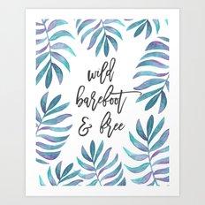 Wild, Barefoot & Free - Palm Leaf Quote Art Print