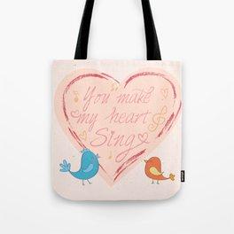 You Make My Heart Sing Tote Bag