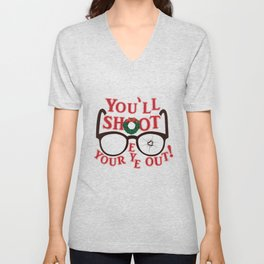 You'll Shoot Your Eye Out! Unisex V-Neck