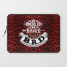 Be Bold, Be Brave, B.R.D. (Large) Laptop Sleeve