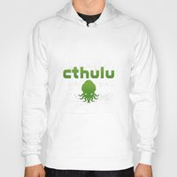 cthulhu Hoodies featuring Cthulhu? by XANTHIER