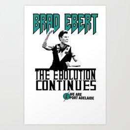 Brad Ebert - The Ebolution Continues Art Print