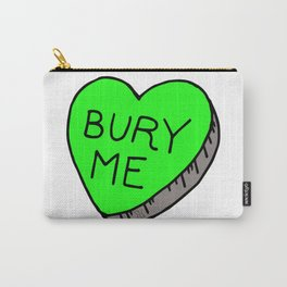Bury Me Carry-All Pouch
