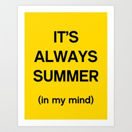 It's Always Summer Art Print