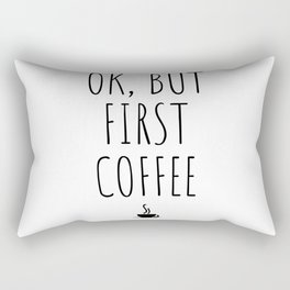 OK But First Coffee Drink Gift Funny Rectangular Pillow