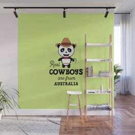 Real Cowboys are from Australia T-Shirt Wall Mural