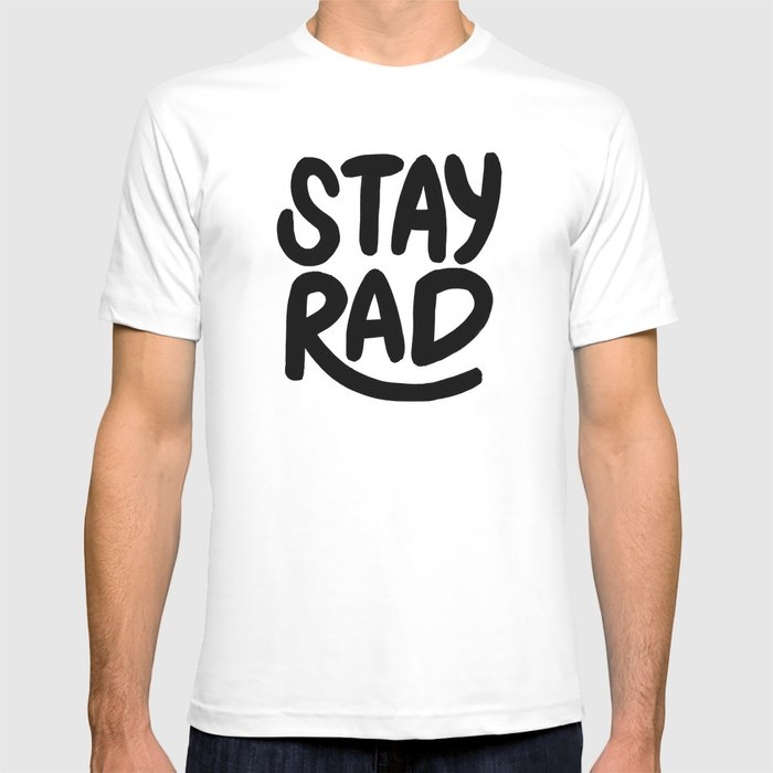 Stay Rad B&W T-shirt