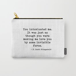 You intoxicated me - Fitzgerald quote Carry-All Pouch